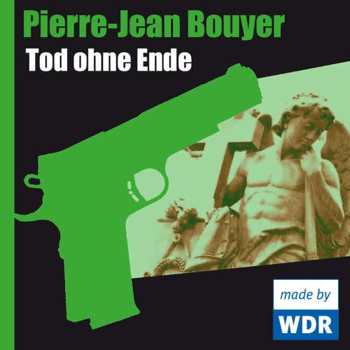 Hoerbuch Tod ohne Ende - Pierre-Jean Bouyer - Gustav Peter Wöhler