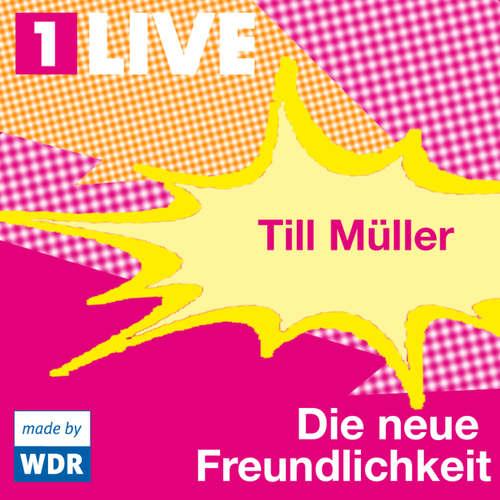 Hoerbuch Die neue Freundlichkeit - Till Müller - Daniela Hoffmann
