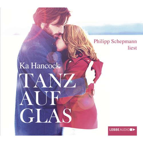 Hoerbuch Tanz auf Glas - Ka Hancock - Philipp Schepmann
