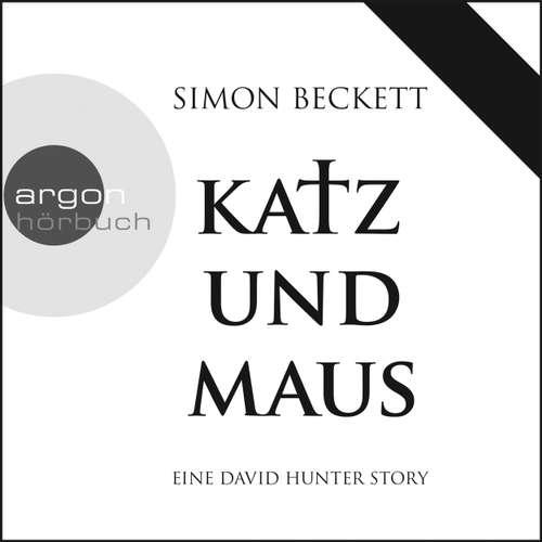 Hoerbuch Katz und Maus - Eine David Hunter Story - Simon Beckett - Johannes Steck