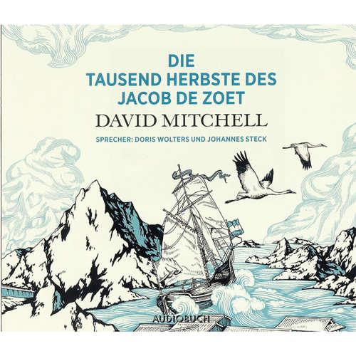 Hoerbuch Die tausend Herbste des Jacob de Zoet - David Mitchell - Doris Wolters