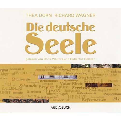 Hoerbuch Die deutsche Seele - Thea Dorn - Hubertus Gertzen
