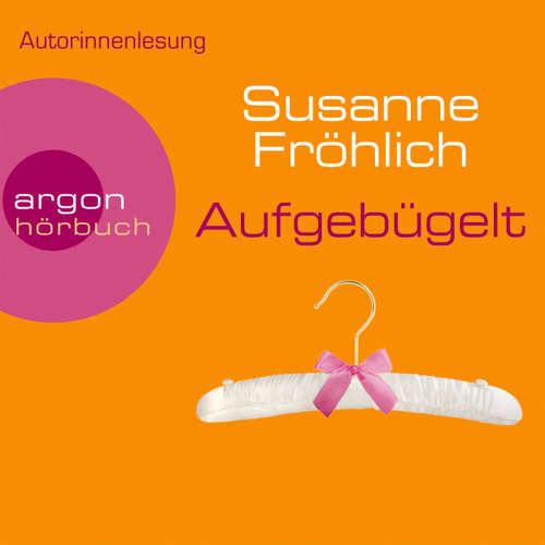 Hoerbuch Aufgebügelt - Susanne Fröhlich - Susanne Fröhlich
