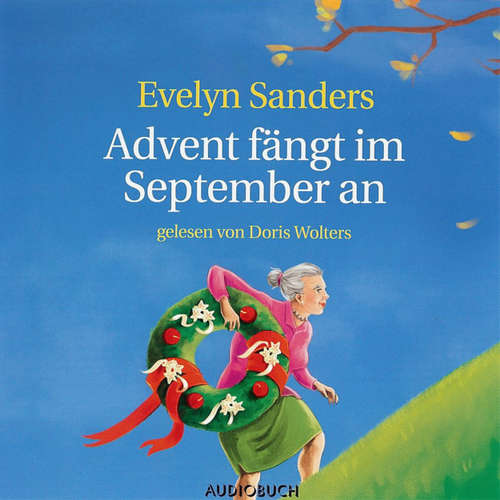 Hoerbuch Advent fängt im September an - Evelyn Sanders - Doris Wolters