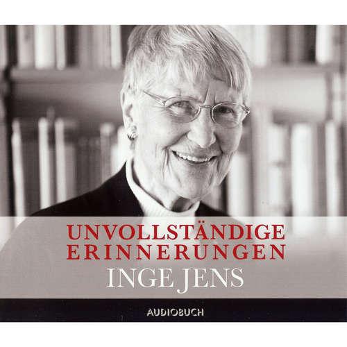 Hoerbuch Unvollständige Erinnerungen - Inge Jens - Inge Jens