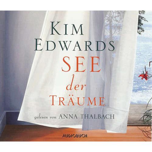Hoerbuch See der Träume - Kim Edwards - Anna Thalbach