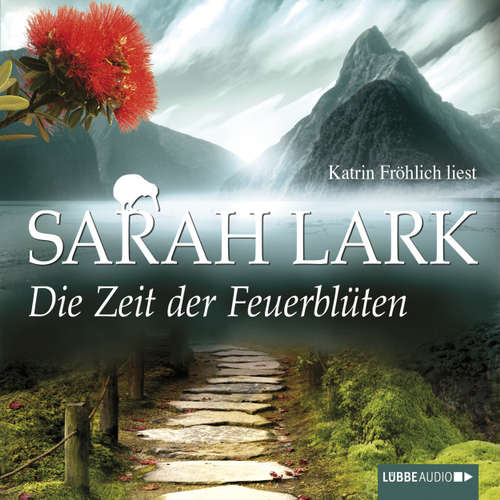 Hoerbuch Die Zeit der Feuerblüten - Sarah Lark - Katrin Fröhlich