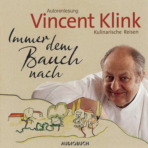 Hoerbuch Immer dem Bauch nach - Kulinarische Reisen - Vincent Klink - Vincent Klink