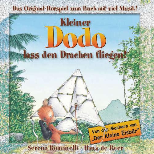 Hoerbuch Kleiner Dodo, Kleiner Dodo, lass den Drachen fliegen! - Serena Romanelli - Serena Romanelli