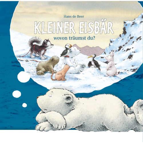 Kleiner Eisbär, Kleiner Eisbär wovon träumst du?