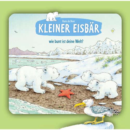 Hoerbuch Kleiner Eisbär, Kleiner Eisbär, wie bunt ist deine Welt? - Hans de Beer - Natascha Cham