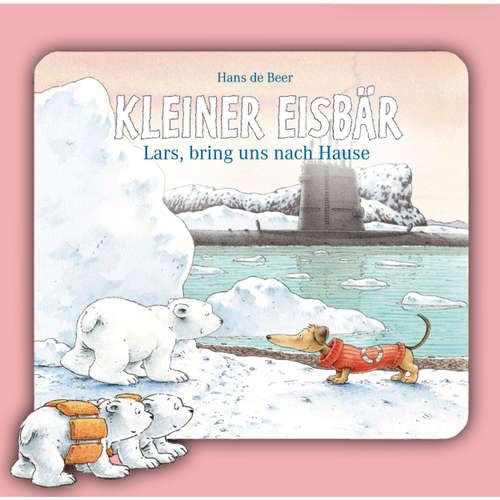 Hoerbuch Kleiner Eisbär, Lars, bring uns nach Hause! - Hans de Beer - Natascha Cham