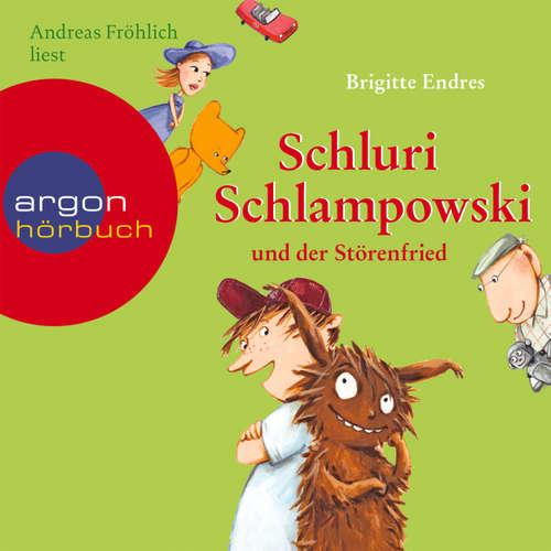 Hoerbuch Schluri Schlampowski, Schluri Schlampowski und der Störenfried - Brigitte Endres - Andreas Fröhlich