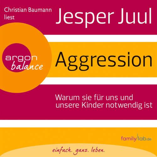 Hoerbuch Aggression - Jesper Juul - Christian Baumann