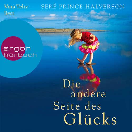 Hoerbuch Die andere Seite des Glücks - Seré Prince Halverson - Vera Teltz