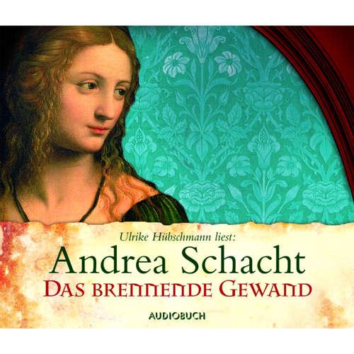 Hoerbuch Das brennende Gewand - Andrea Schacht - Ulrike Hübschmann
