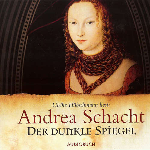 Hoerbuch Der dunkle Spiegel - Andrea Schacht - Ulrike Hübschmann
