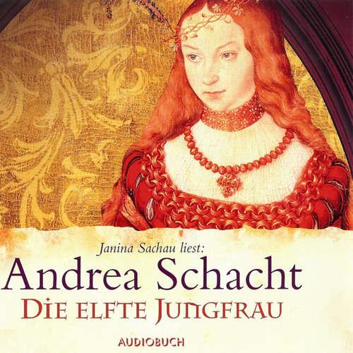 Hoerbuch Die elfte Jungfrau - Andrea Schacht - Janina Sachau