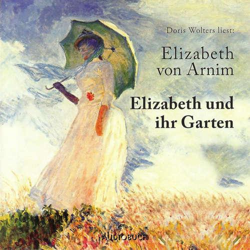 Hoerbuch Elizabeth und ihr Garten - Elizabeth von Arnim - Doris Wolters430: Audiobuch Verlag