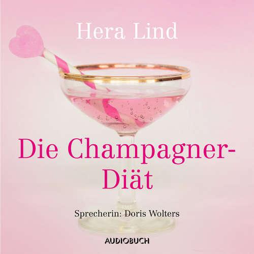 Hoerbuch Die Champagner-Diät - Hera Lind - Doris Wolters