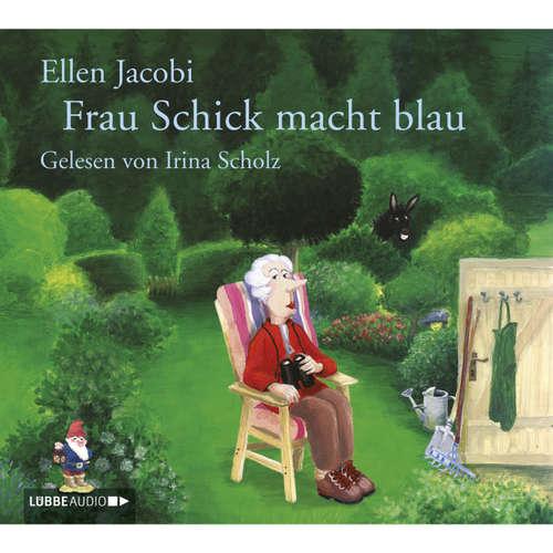 Hoerbuch Frau Schick macht blau - Ellen Jacobi - Irina Scholz