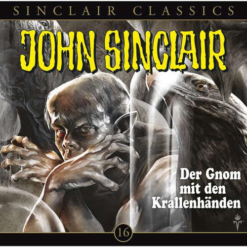 Hoerbuch John Sinclair - Classics, Folge 16: Der Gnom mit den Krallenhänden - Jason Dark - Dietmar Wunder