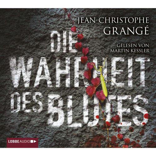Hoerbuch Die Wahrheit des Blutes - Jean-Christophe Grangé - Martin Keßler