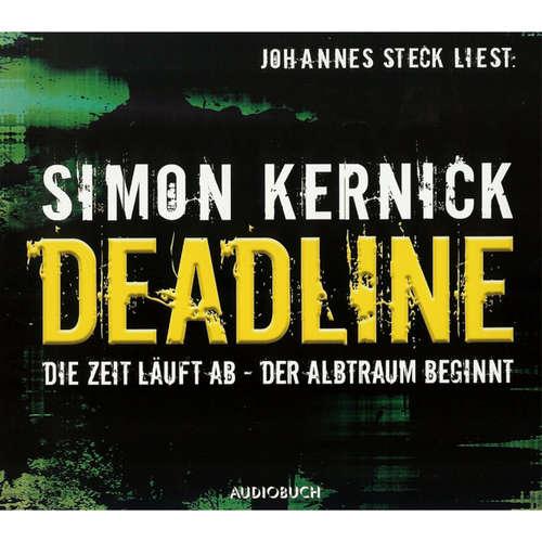 Hoerbuch Deadline: Die Zeit läuft ab - Der Albtraum beginnt - Simon Kernick - Johannes Steck