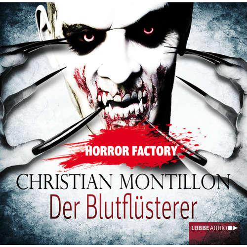 Hoerbuch Der Blutflüsterer - Horror Factory 3 - Christian Montillon - Cathlen Gawlich