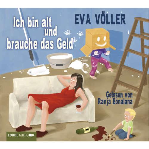 Hoerbuch Ich bin alt und brauche das Geld - Eva Völler - Ranja Bonalana