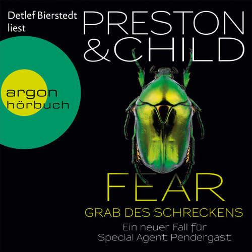 Hoerbuch Fear - Grab des Schreckens - Ein Fall für Special Agent Pendergast - Douglas Preston - Detlef Bierstedt