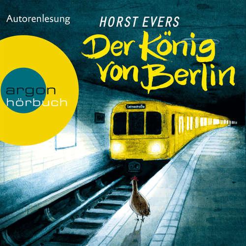 Hoerbuch Der König von Berlin - Horst Evers - Horst Evers