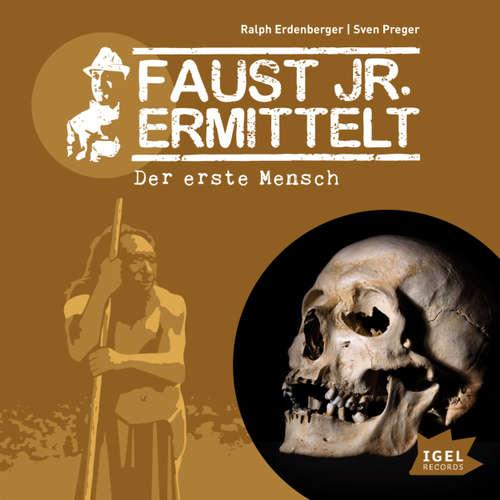 Faust jr. Ermittelt, Folge 8: Der erste Mensch