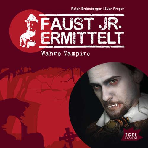 Faust jr. Ermittelt, Folge 3: Wahre Vampire