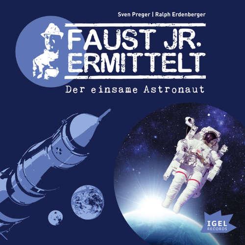 Faust jr. Ermittelt, Folge 6: Der einsame Astronaut