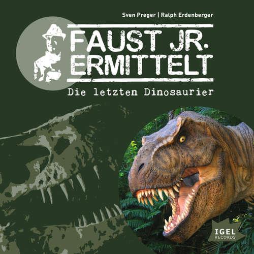 Faust jr. Ermittelt, Folge 1: Die letzten Dinosaurier