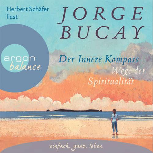 Hoerbuch Der innere Kompass - Wege der Spiritualität - Jorge Bucay - Herbert Schäfer