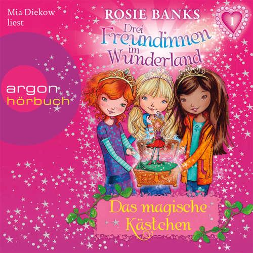 Drei Freundinnen im Wunderland, Folge 1: Das magische Kästchen