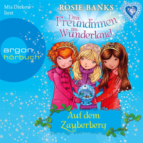 Drei Freundinnen im Wunderland, Folge 5: Auf dem Zauberberg