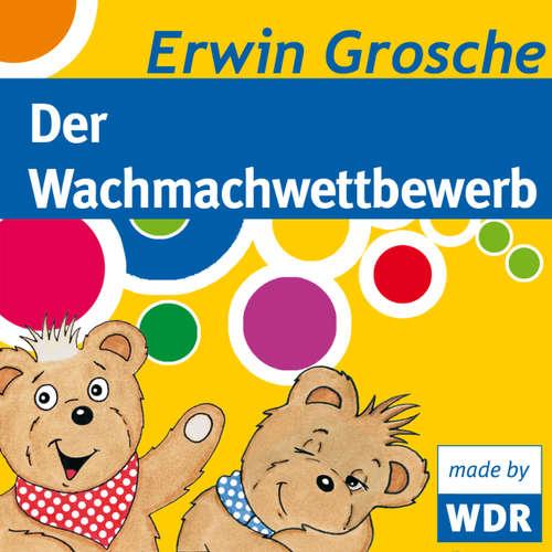Hoerbuch Bärenbude, Der Wachmachwettbewerb - Erwin Grosche - Erwin Grosche