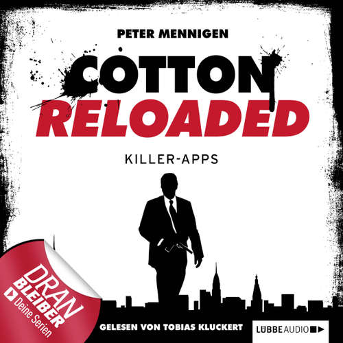 Hoerbuch Jerry Cotton - Cotton Reloaded, Folge 8: Killer Apps - Peter Mennigen - Tobias Kluckert