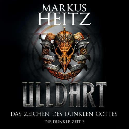 Hoerbuch Ulldart - Die Dunkle Zeit, 3: Das Zeichen des dunklen Gottes - Markus Heitz - Johannes Steck
