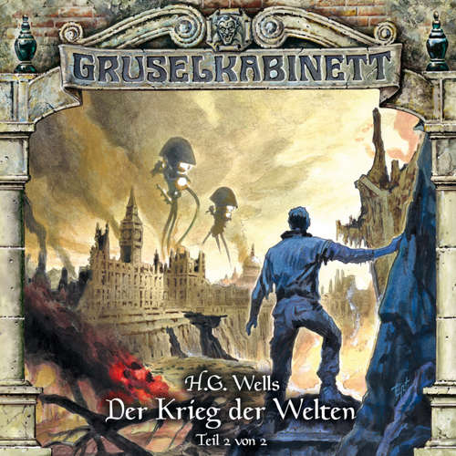 Hoerbuch Gruselkabinett, Folge 125: Der Krieg der Welten (Teil 2 von 2) - H.G. Wells -