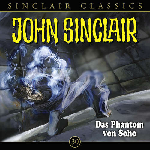 Hoerbuch John Sinclair Classics, Folge 30: Das Phantom von Soho - Jason Dark - Dietmar Wunder