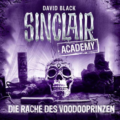 Hoerbuch John Sinclair, Sinclair Academy, Folge 11: Die Rache des Voodooprinzen - David Black - Thomas Balou Martin