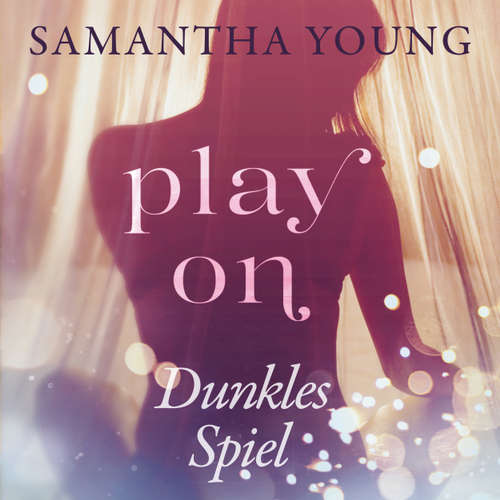 Hoerbuch Play On - Dunkles Spiel - Samantha Young - Nina Schöne