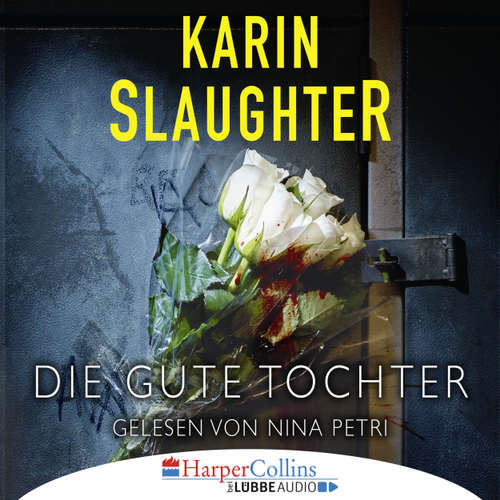 Hoerbuch Die gute Tochter - Karin Slaughter - Nina Petri