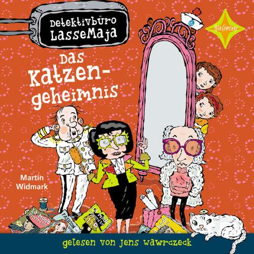 Hoerbuch Detektivbüro LasseMaja - Das Katzengeheimnis - Martin Widmark - Jens Wawrczeck