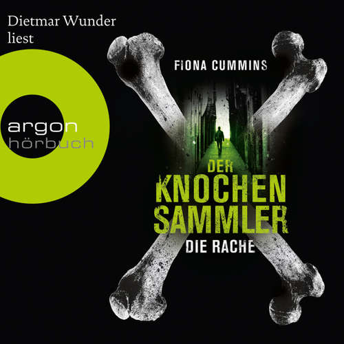 Hoerbuch Der Knochensammler - Die Rache (Autorisierte Lesefassung) - Fiona Cummins - Dietmar Wunder