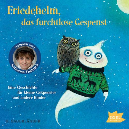 Hoerbuch Friedehelm, das furchtlose Gespenst - Anu Stohner - Katharina Thalbach